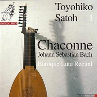 J.S. Bach: Chaconne - Baroque Lute Recital — Toyohiko Satoh