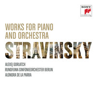 Stravinsky: Works for Piano and Orchestra — Alexej Gorlatch