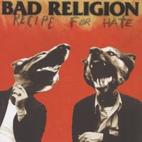 Recipe For Hate — Bad Religion