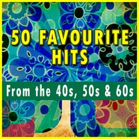 50 Favourite Hits from the 40s, 50s & 60s — сборник