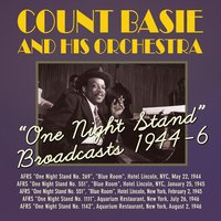'One Night Stand' Broadcasts 1944-6 — Count Basie & His Orchestra, Count Basie & His Orch.