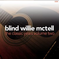 The Classic Years, Vol. 2 — Blind Willie McTell