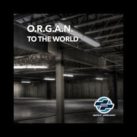 To the World — O.r.g.a.n.