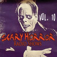 Scary Horror Radio Shows Vol. 10 — сборник