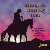 A Cowboy's Life Is Good Enough For Me — сборник