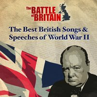 The Battle of Britain: The Best Songs and Speeches of World War II — сборник