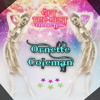 Get The Best Collection — Ornette Coleman
