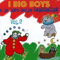 I Big Boys e le sue loro belle canzoncine — I Big Boys