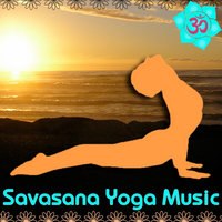 Savasana Yoga Music: Healing Instrumentals & Singing Bowls for Meditation & Relaxation — Savasana Yoga Music