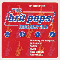 It Must Be... — The Brit Pops Orchestra