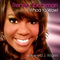 Whoa to Wow! — Renee Spearman