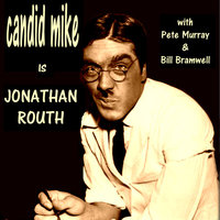 Jonathan Routh Is Candid Mike — Jonathan Routh, Pete Murray, Bill Bramwell