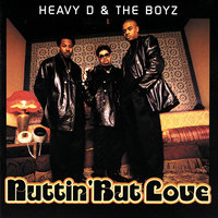 Nuttin' But Love — Heavy D. & The Boyz
