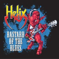 Bastard of the Blues — Helix