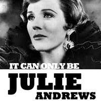 It Can Only Be — Julie Andrews
