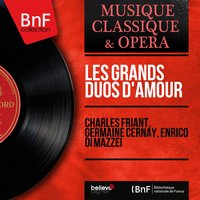 Les grands duos d'amour — Charles Friant, Germaine Cernay, Enrico di Mazzei, Жюль Массне, Джакомо Мейербер