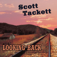 Lookin' Back — Scott Tackett