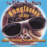 Sunglasses All Day — The Ridler Brothers