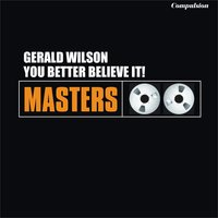 "You Better Believe It! — Richard ""Groove"" Holmes, Gerald Wilson"