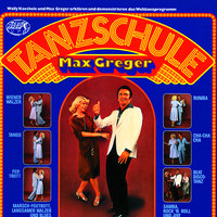 Tanzschule Max Greger — Max Greger & Orchester, Wally Kaechele