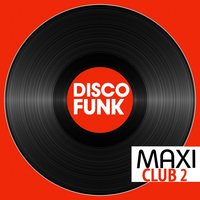Maxi Club Disco Funk, Vol. 2 — сборник