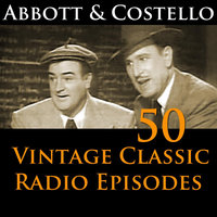 Abbott & Costello 50+ Vintage Comedy Radio Episodes — Abbott & Costello