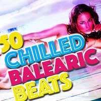 50 Chilled Balearic Beats — Erotic Lounge Buddha Chill Out Music Cafe, Balearic, Mare Nostrum Cafe, Balearic|Erotic Lounge Buddha Chill Out Music Cafe|Mare Nostrum Cafe