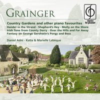 Grainger: Country Gardens and other piano favourites — Daniel Adni, Джордж Гершвин, Габриэль Форе