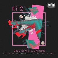 Drug Dealers & Dancers — ki-2