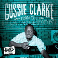 Reggae Anthology: Gussie Clarke - From The Foundation — сборник