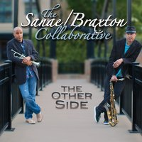 The Other Side — Tom Braxton, Robert Sanae, The Sanae/Braxton Collaboration