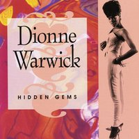 Hidden Gems: the Best Of Dionne Warwick, Vol. 2 — Dionne Warwick