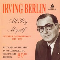 Irving Berlin - All by Myself - Notable Compositions 1926 - 1933 — Lou McGarity, George Duvivier, Barry Galbraith, Bob Wilber, Don Lamond, Rusty Dedrick Orchestra