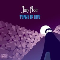 Tower Of Love — Jim Noir