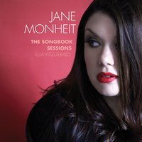 The Songbook Sessions: Ella Fitzgerald — Jane Monheit