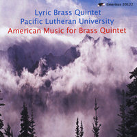 American Music for Brass Quintet — Lyric Brass Quintet of Pacific Lutheran University
