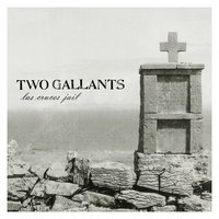 Las Cruces Jail — Two Gallants