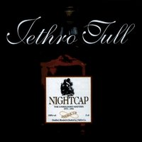 Nightcap - The Unreleased Masters 1973-1991 — Jethro Tull