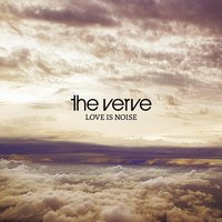 Love Is Noise — The Verve