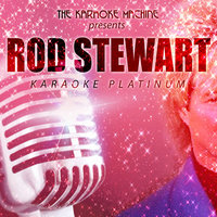 The Karaoke Machine Presents - Rod Stewart Karaoke Platinum — The Karaoke Machine