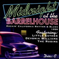 Midnight At The Barrelhouse - Rockin' California Rhythm & Blues: Disc C 1950 — сборник