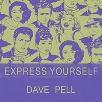 Express Yourself — Dave Pell