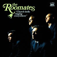 Church Bells Ringing Everywhere — The Roomates