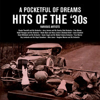 A Pocketful of Dreams: Hits of the 30's — сборник