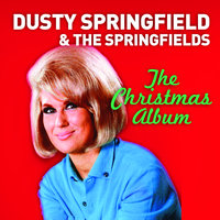 The Christmas Album — Dusty Springfield, The Springfields