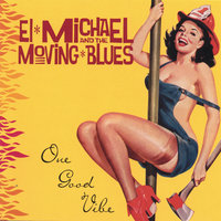 One Good Vibe — El Michael and the Moving Blues