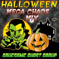 Halloween Mega Chaos Mix — Gruesome Ghost Group