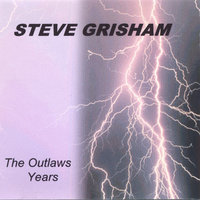 The Outlaws Years — Steve Grisham