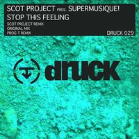 Stop This Feeling — Scot Project, Pres. Supermusique!