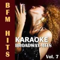 Karaoke: Broadway Hits, Vol. 7 — BFM Hits